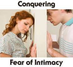 dating someone with fear of intimacy I have never had a girlfriend or been on a date, and i get over my fear of intimacy that you will be capable of sexual intimacy with the right person.