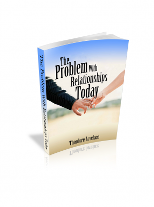 The Problem With Relationships Today